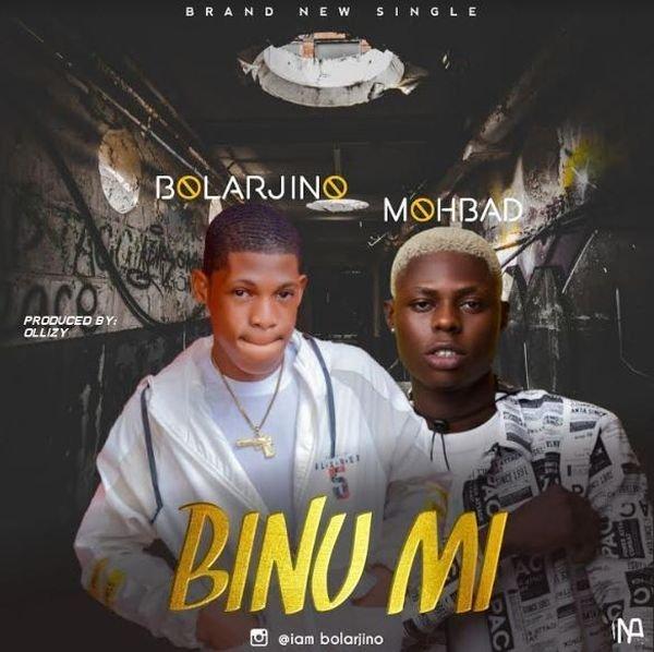 Bolarjino Ft. Mohbad - Binu Mi Mp3 Audio Download