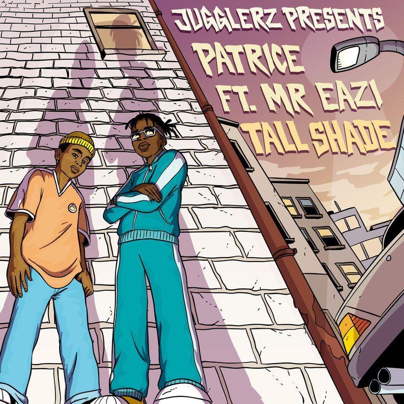 Patrice - Tall Shade Ft. Mr Eazi, Jugglerz Mp3 Audio Download