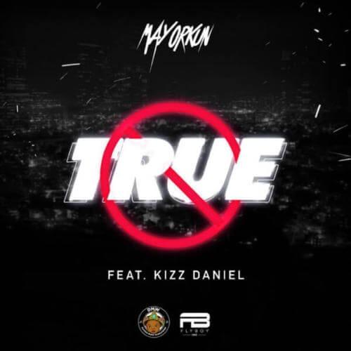"""MP3: Mayorkun – """"True"""" ft. Kizz Daniel"""