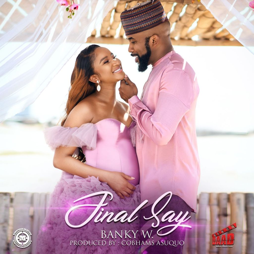 Banky W – Final Say (Prod. by Cobhams) Mp3 Download