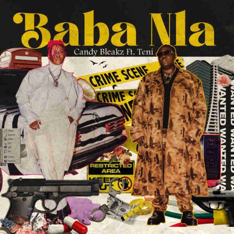 Candy Bleakz – Baba Nla Ft. Teni Mp3 Download