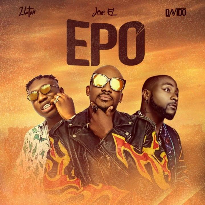 Joe El x Zlatan x Davido – Epo Mp3 Download