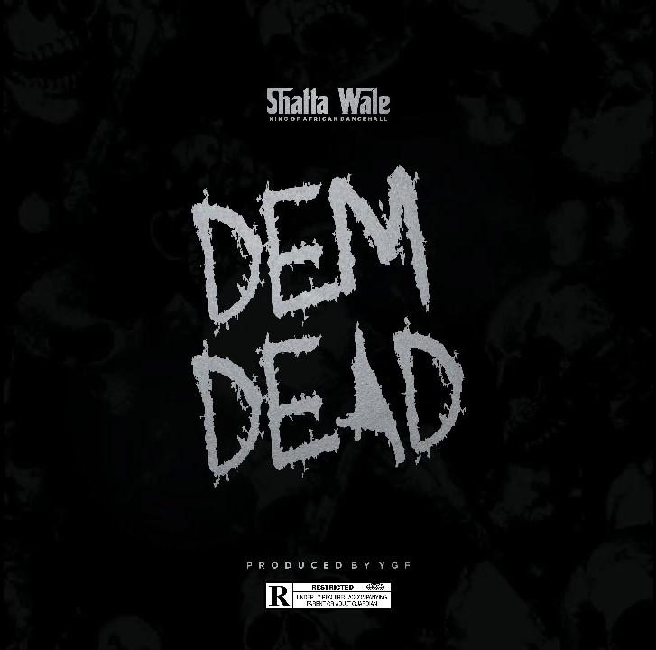 Shatta Wale – Dem Dead Mp3 Download