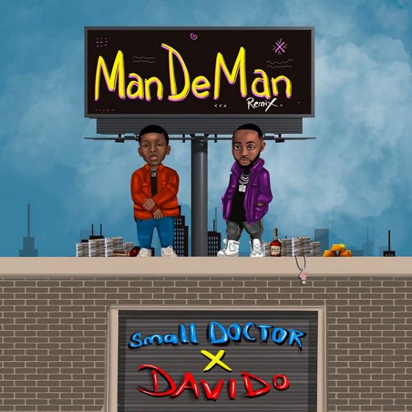Small Doctor – ManDeMan (Remix) Ft. Davido Mp3 Download