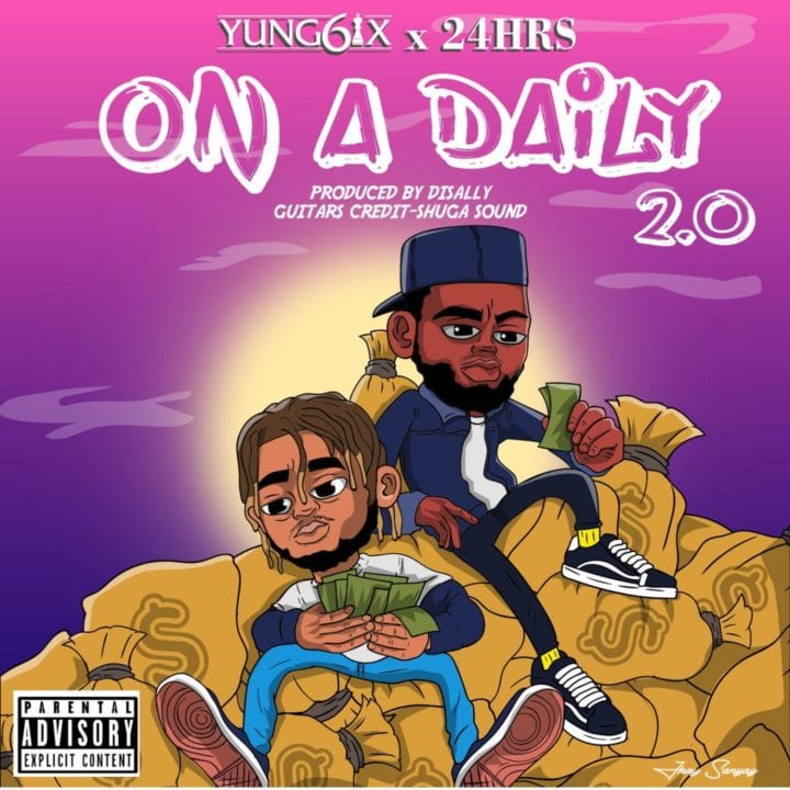 Yung6ix – On A Daily 2.0 Ft. 24Hrs Mp3 Download