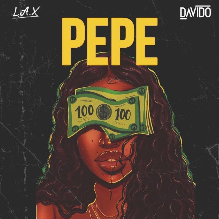 L.A.X – Pepe Ft. Davido (Prod. by Napji) Mp3 Download