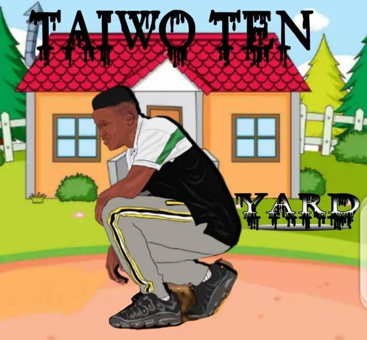 Taiwo Ten – Yard (Prod. by Hamstar) Mp3 Download